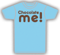 chocolate me tee shirts